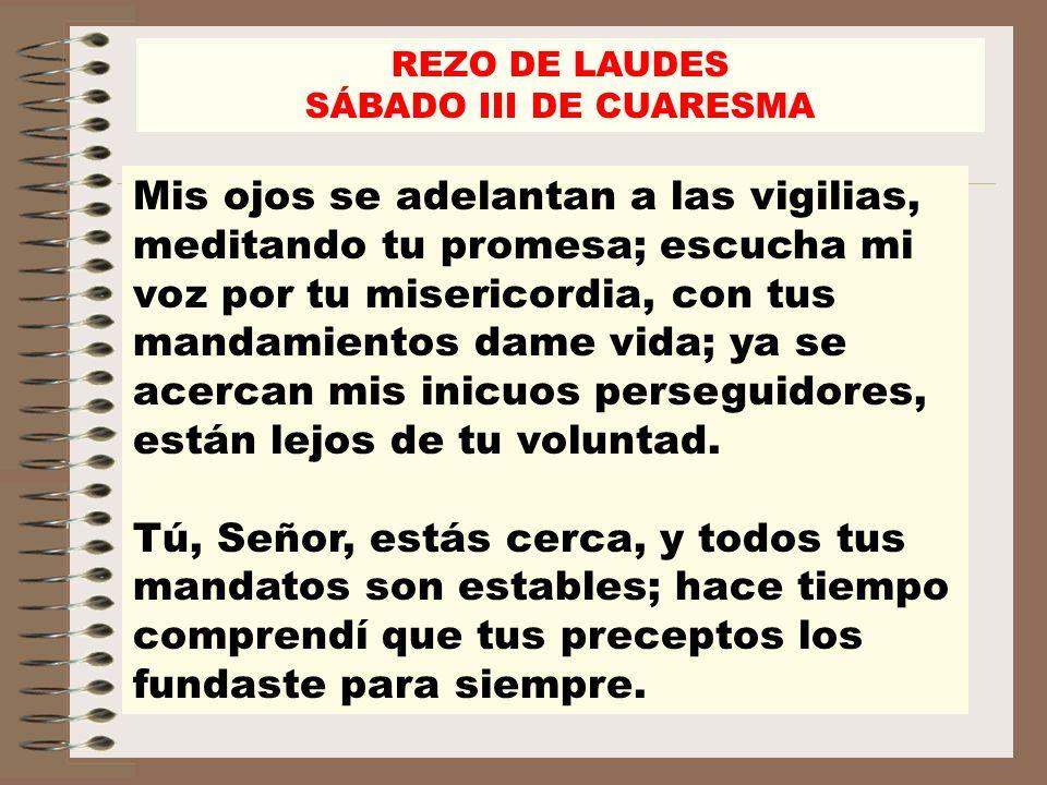 REZO DE LAUDES SÁBADO III DE CUARESMA.