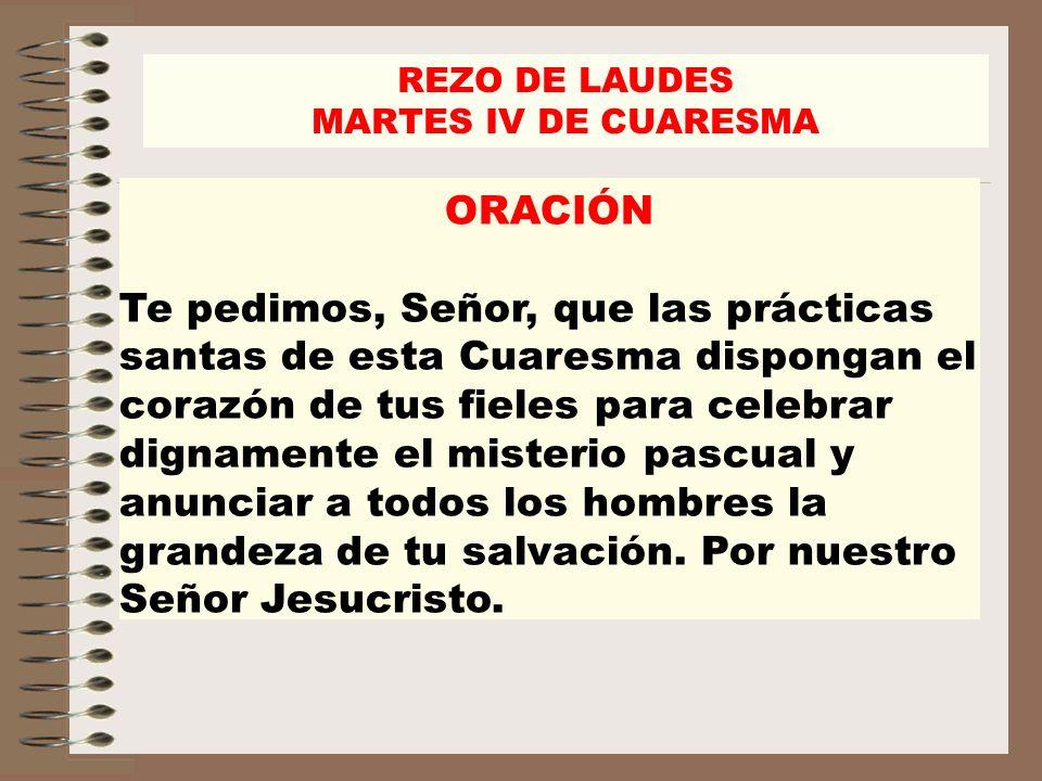 REZO DE LAUDES MARTES IV DE CUARESMA. ORACIÓN.