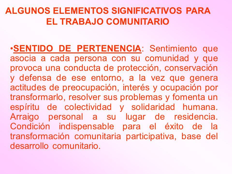ALGUNOS ELEMENTOS SIGNIFICATIVOS PARA EL TRABAJO COMUNITARIO