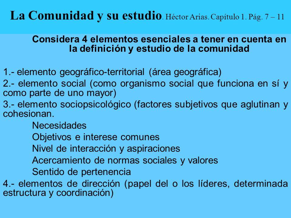 La Comunidad y su estudio. Héctor Arias. Capítulo 1. Pág. 7 – 11