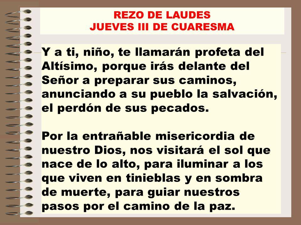 REZO DE LAUDESJUEVES III DE CUARESMA.