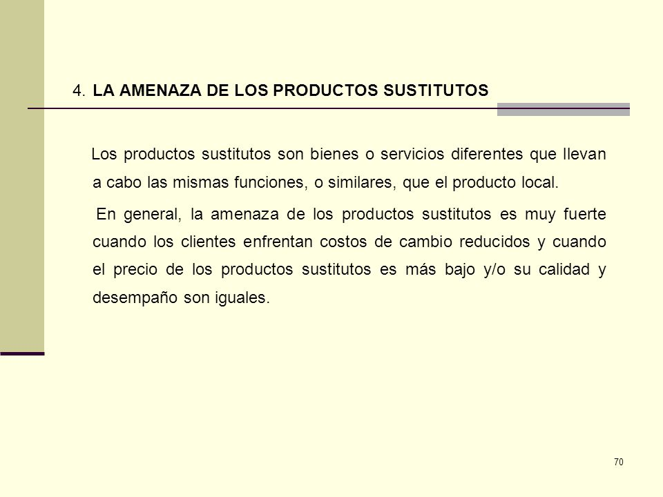 4. LA AMENAZA DE LOS PRODUCTOS SUSTITUTOS