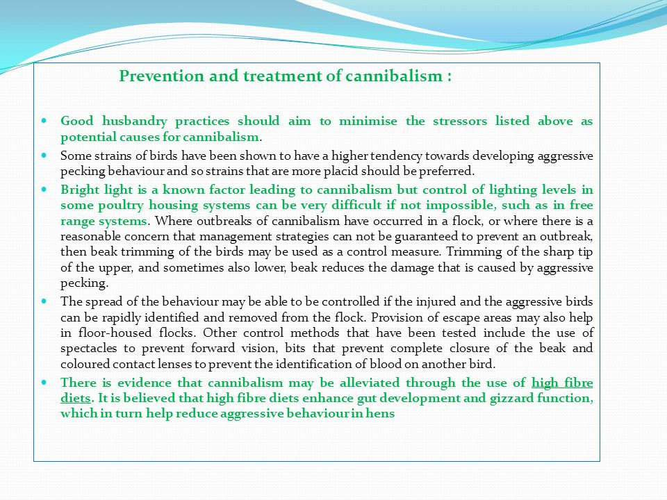 Prevention and treatment of cannibalism :