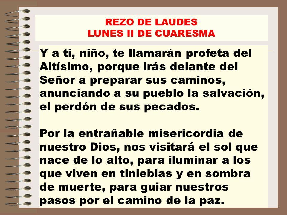 REZO DE LAUDES LUNES II DE CUARESMA.
