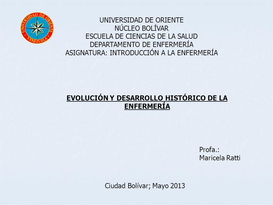 EVOLUCIÓN Y DESARROLLO HISTÓRICO DE LA ENFERMERÍA
