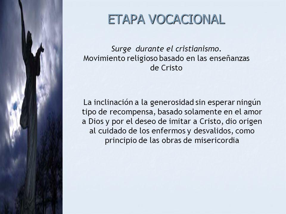 ETAPA VOCACIONAL Surge durante el cristianismo.