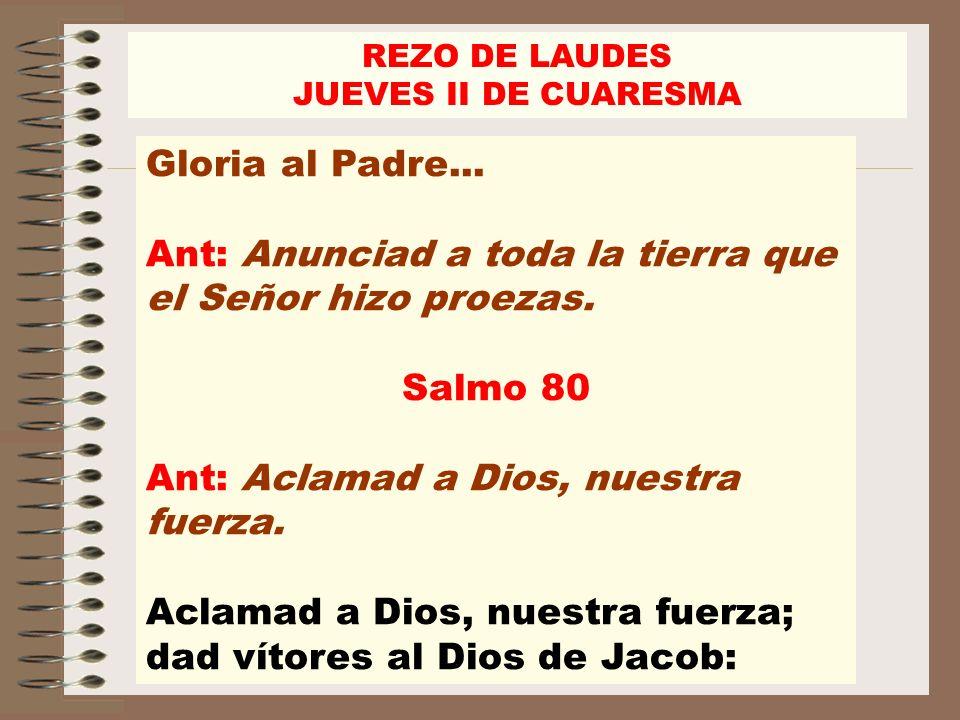 Ant: Anunciad a toda la tierra que el Señor hizo proezas.