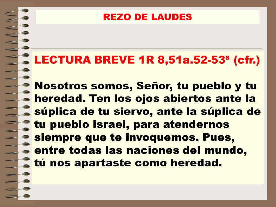 LECTURA BREVE 1R 8,51a.52-53ª (cfr.)
