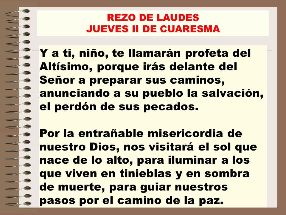 REZO DE LAUDES JUEVES II DE CUARESMA.