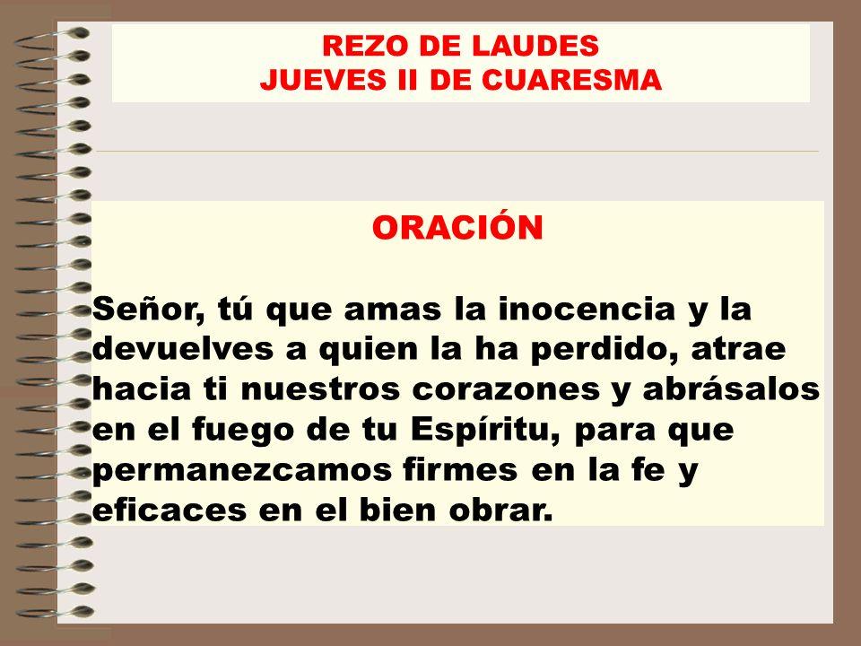 REZO DE LAUDESJUEVES II DE CUARESMA. ORACIÓN.