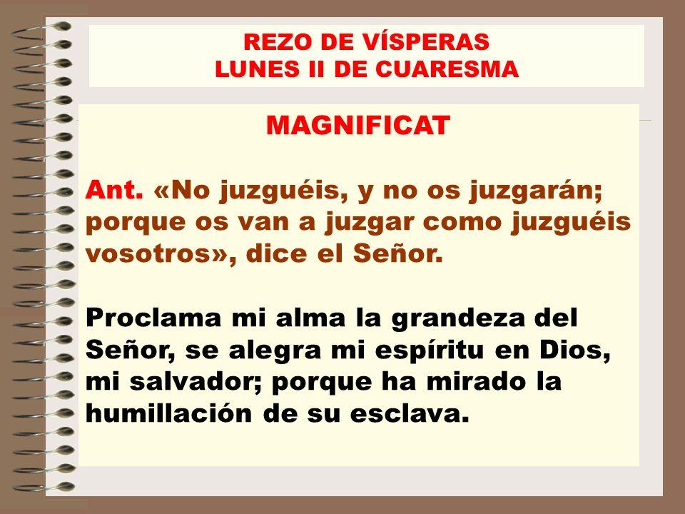 REZO DE VÍSPERAS LUNES II DE CUARESMA. MAGNIFICAT.