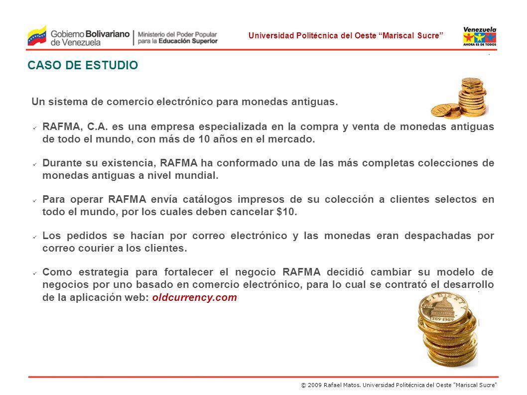 CASO DE ESTUDIO Un sistema de comercio electrónico para monedas antiguas.