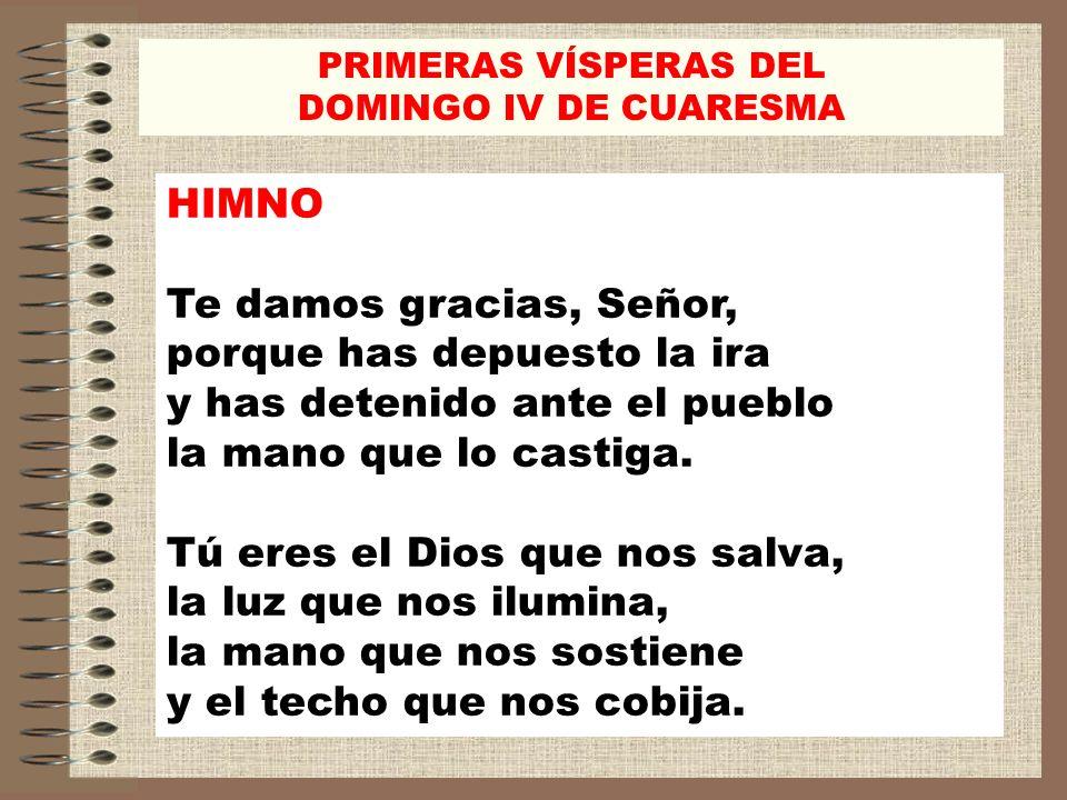 PRIMERAS VÍSPERAS DEL DOMINGO IV DE CUARESMA. HIMNO.