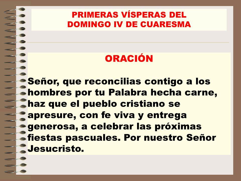 PRIMERAS VÍSPERAS DEL DOMINGO IV DE CUARESMA. ORACIÓN.