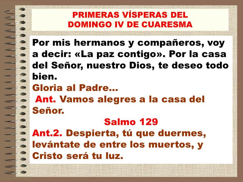 Ant. Vamos alegres a la casa del Señor. Salmo 129