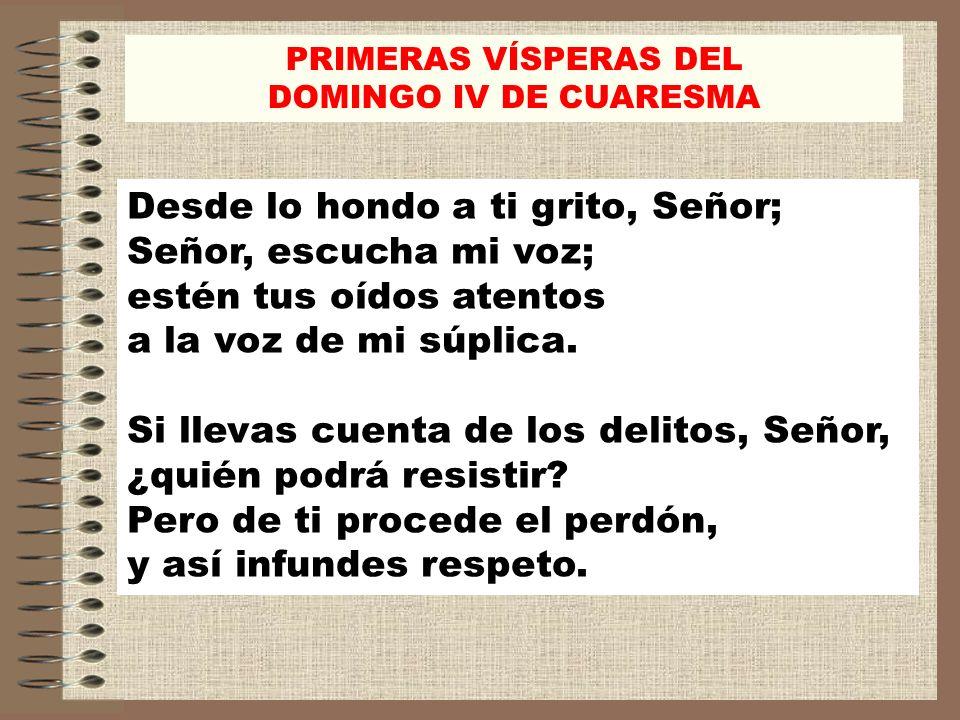 PRIMERAS VÍSPERAS DEL DOMINGO IV DE CUARESMA.
