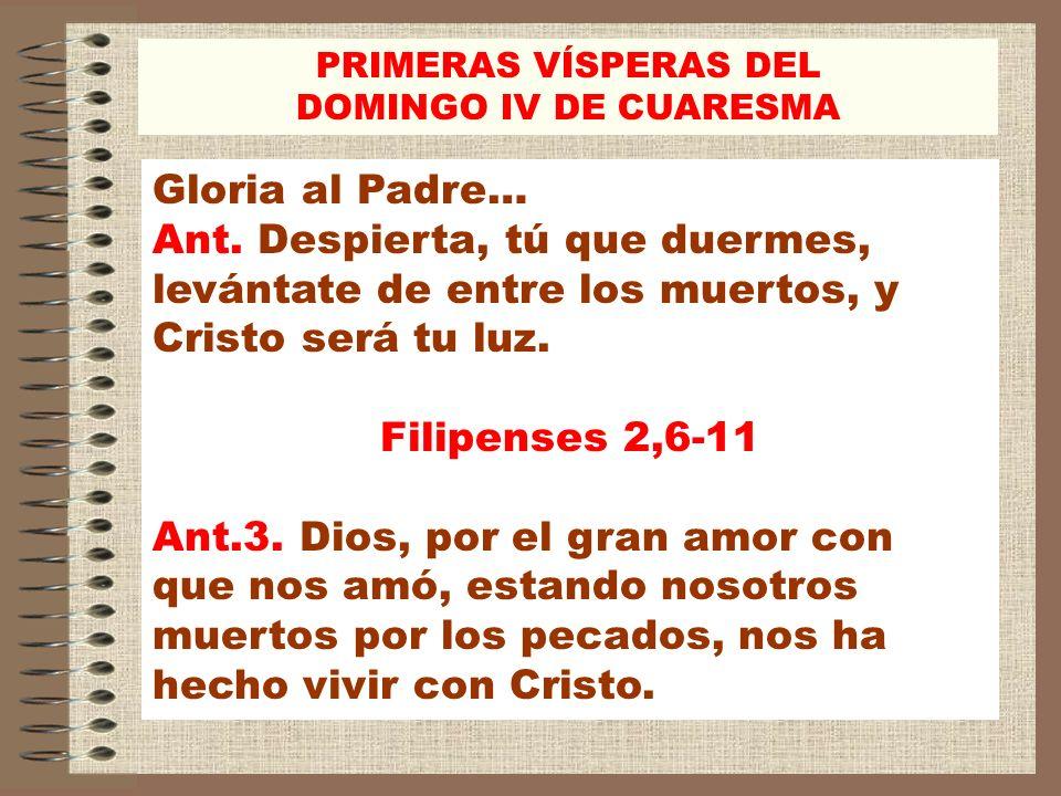 PRIMERAS VÍSPERAS DEL DOMINGO IV DE CUARESMA. Gloria al Padre…