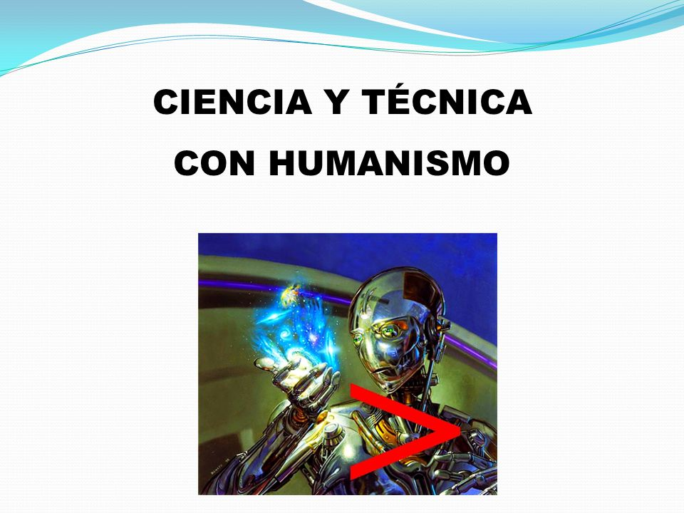 CIENCIA Y TÉCNICA CON HUMANISMO
