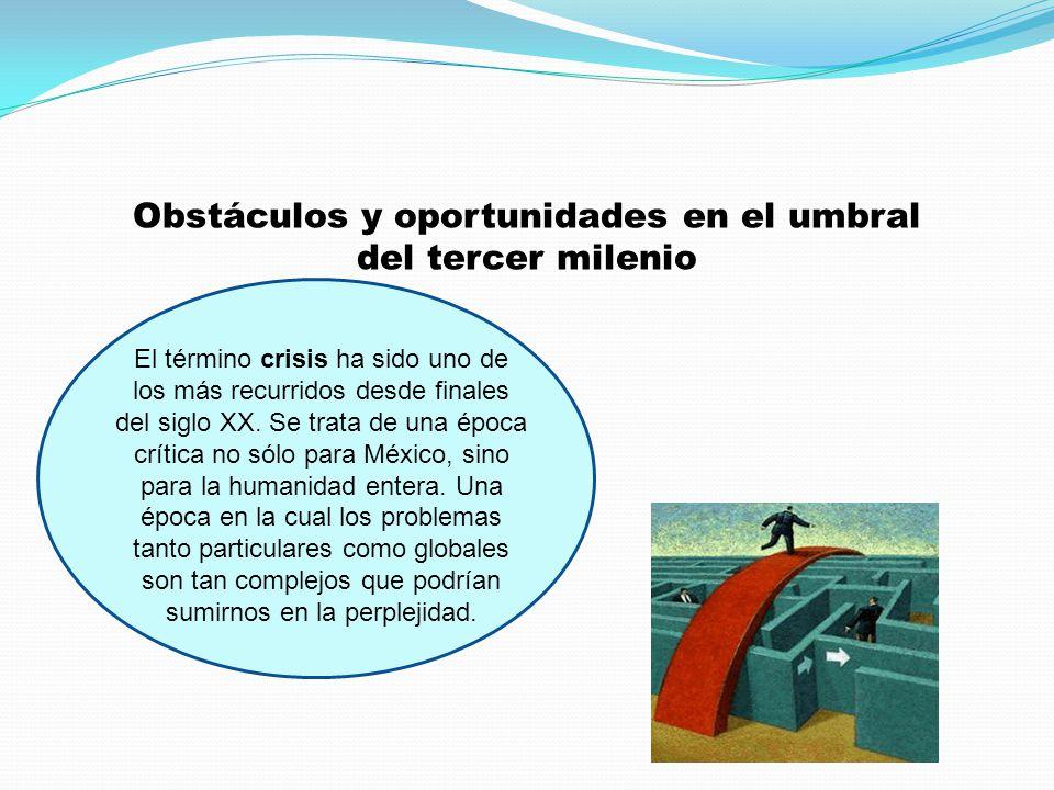 Obstáculos y oportunidades en el umbral del tercer milenio