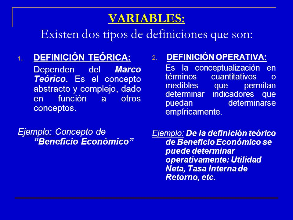 VARIABLES: Existen dos tipos de definiciones que son: