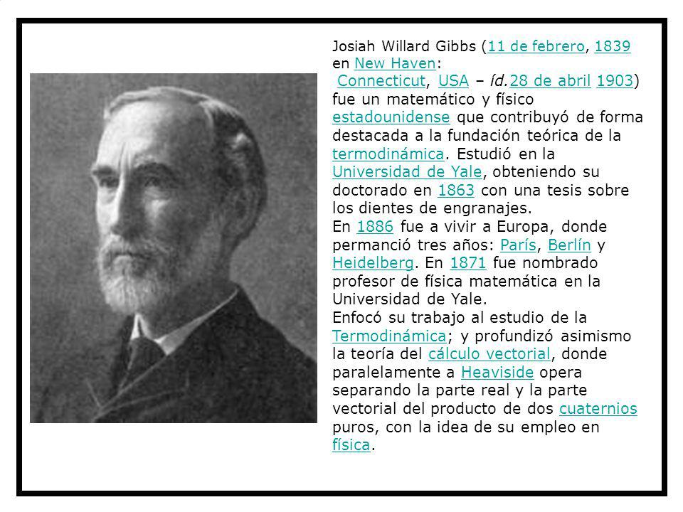 Josiah Willard Gibbs (11 de febrero, 1839 en New Haven: