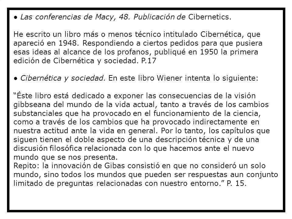 ● Las conferencias de Macy, 48. Publicación de Cibernetics.
