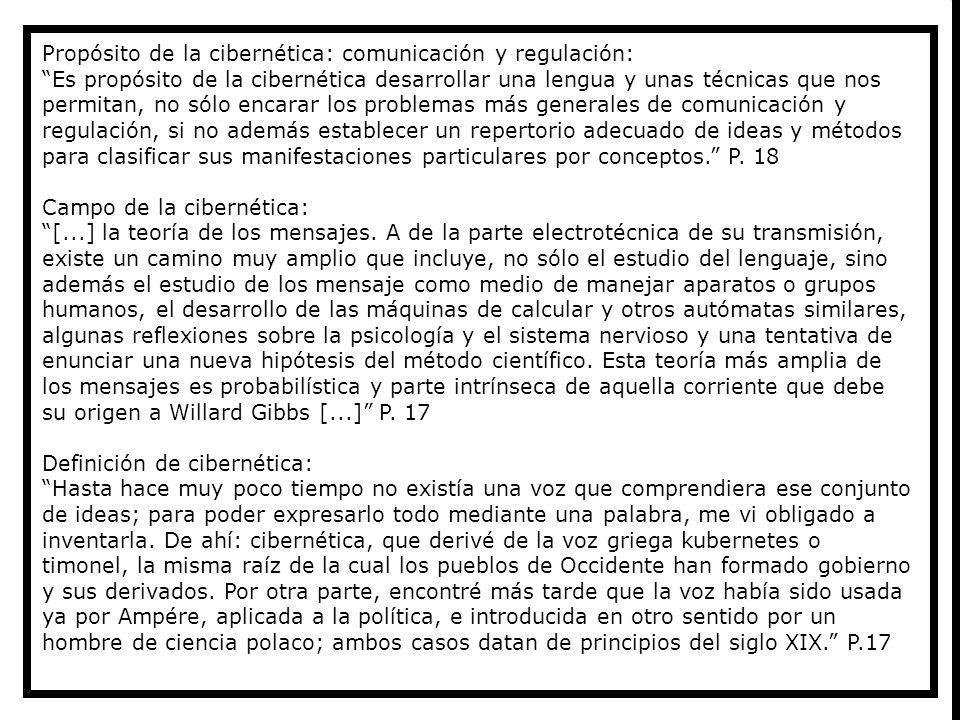 Propósito de la cibernética: comunicación y regulación: