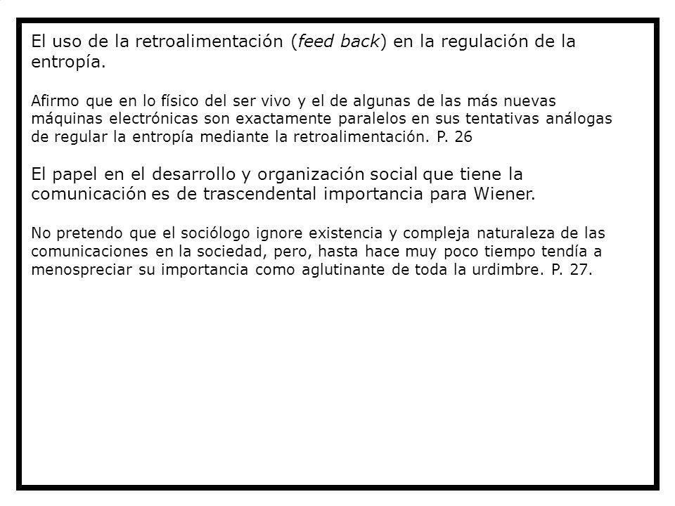 El papel en el desarrollo y organización social que tiene la