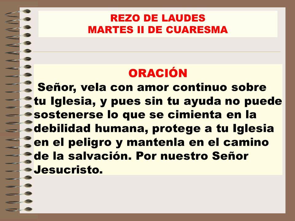 REZO DE LAUDESMARTES II DE CUARESMA. ORACIÓN.
