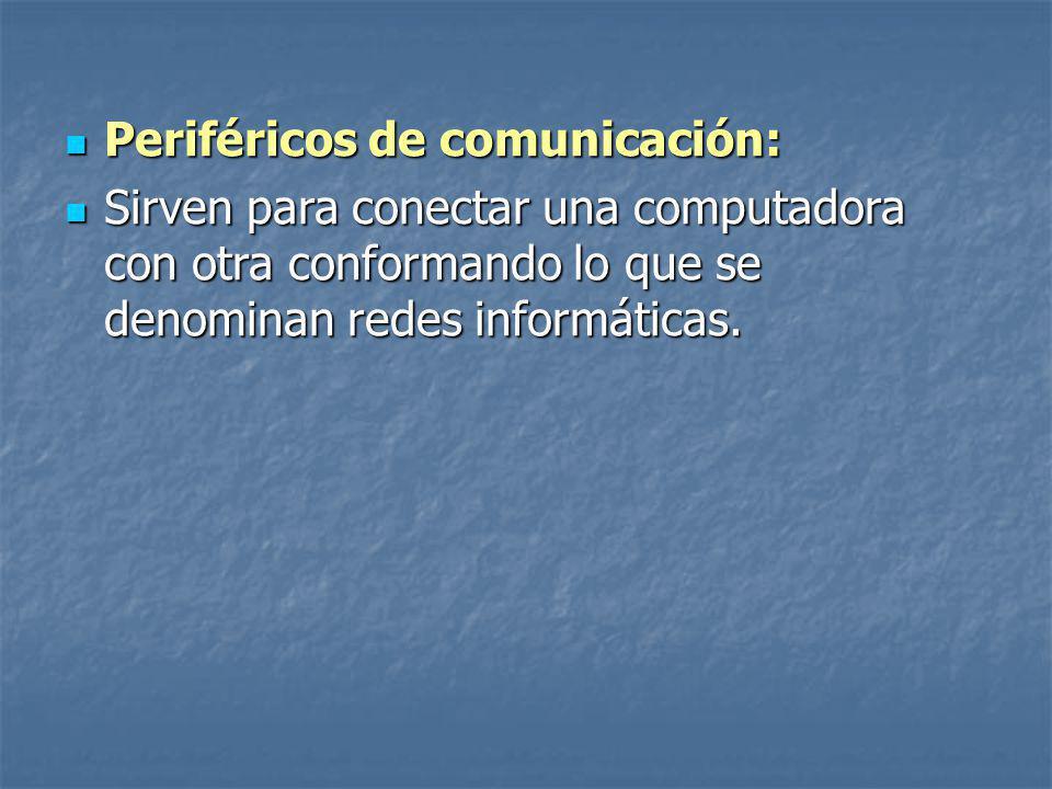 Periféricos de comunicación: