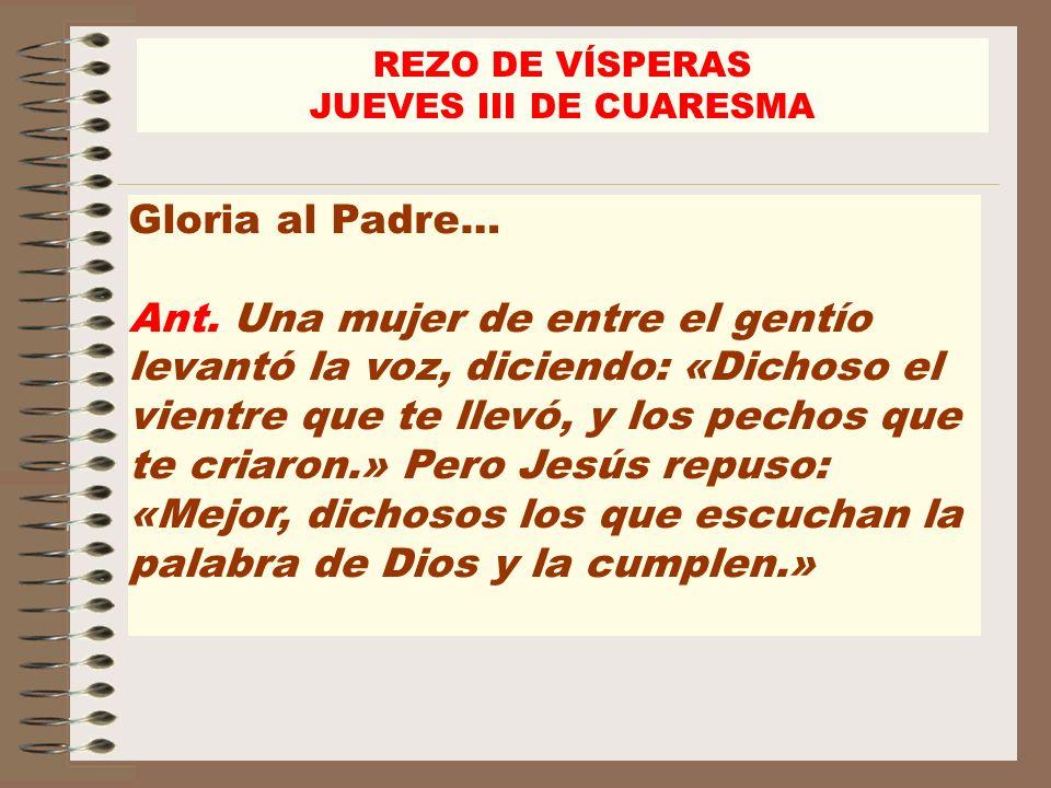 REZO DE VÍSPERAS JUEVES III DE CUARESMA. Gloria al Padre…