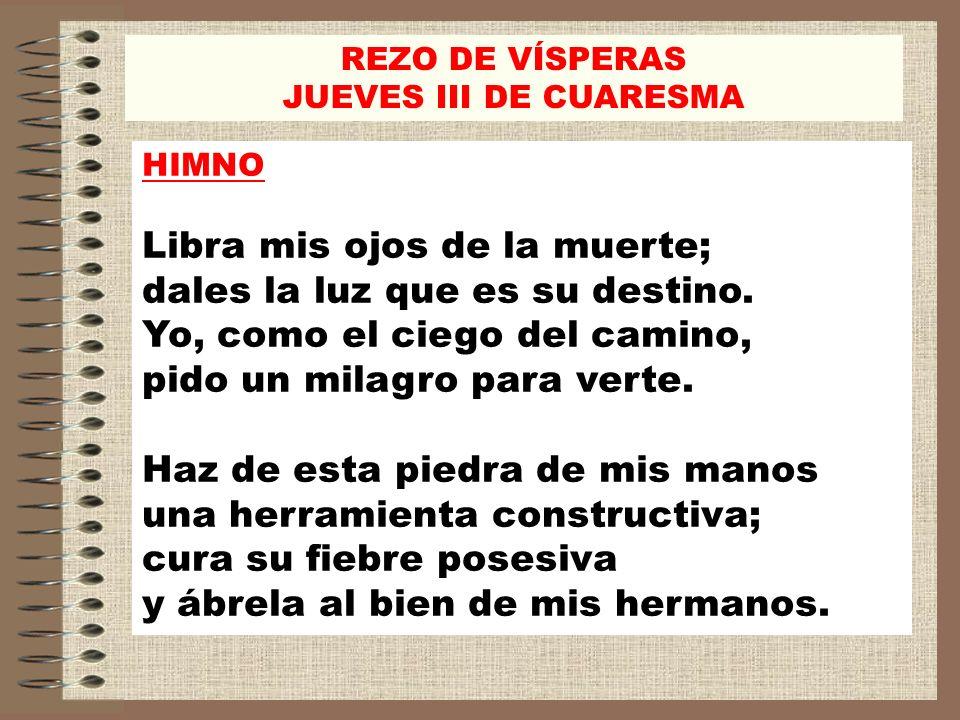 REZO DE VÍSPERAS JUEVES III DE CUARESMA. HIMNO.