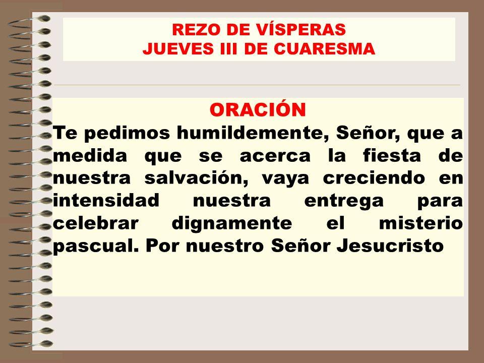 REZO DE VÍSPERAS JUEVES III DE CUARESMA. ORACIÓN.