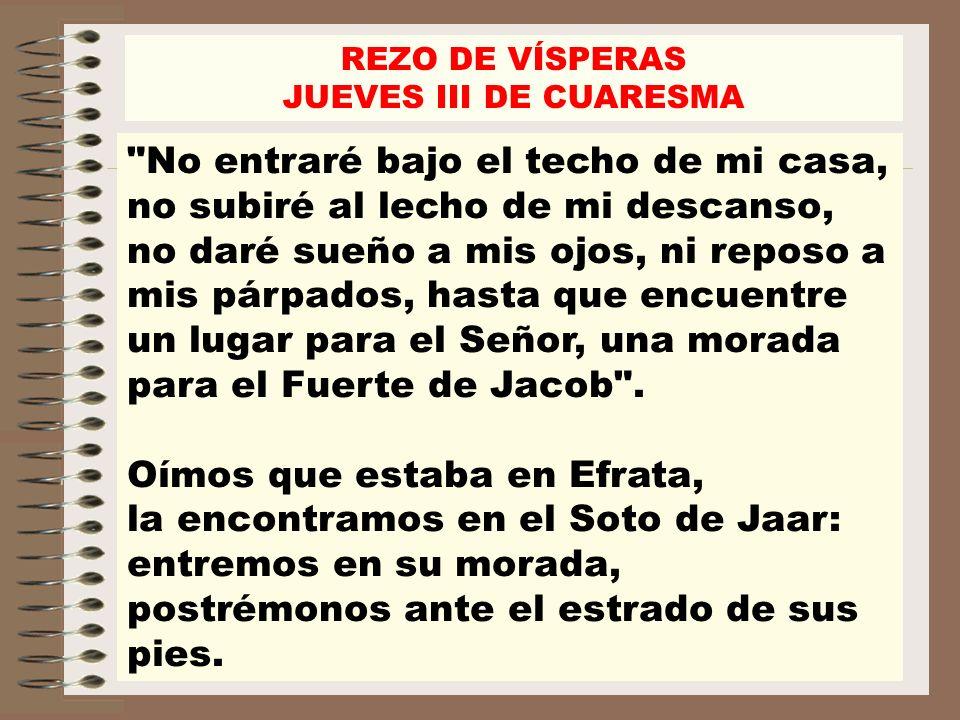 REZO DE VÍSPERAS JUEVES III DE CUARESMA.