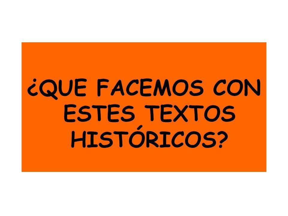 ¿QUE FACEMOS CON ESTES TEXTOS HISTÓRICOS