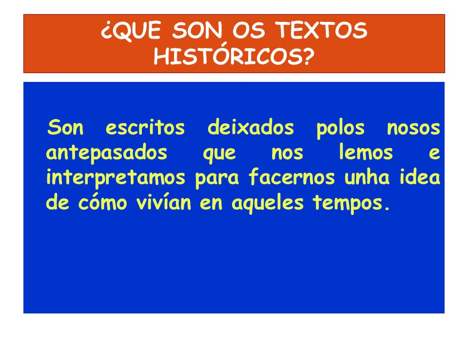 ¿QUE SON OS TEXTOS HISTÓRICOS