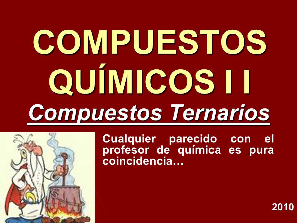COMPUESTOS QUÍMICOS I I