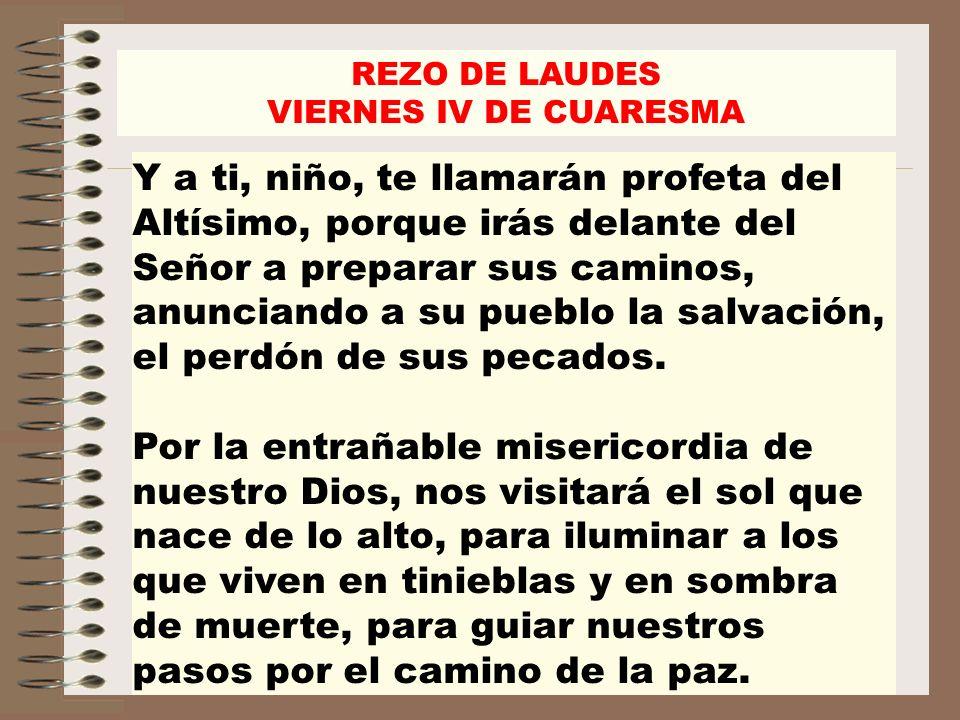 REZO DE LAUDES VIERNES IV DE CUARESMA.