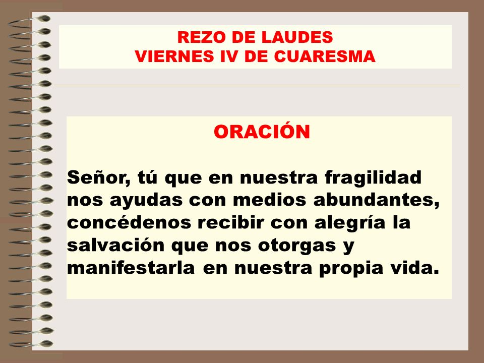 REZO DE LAUDES VIERNES IV DE CUARESMA. ORACIÓN.