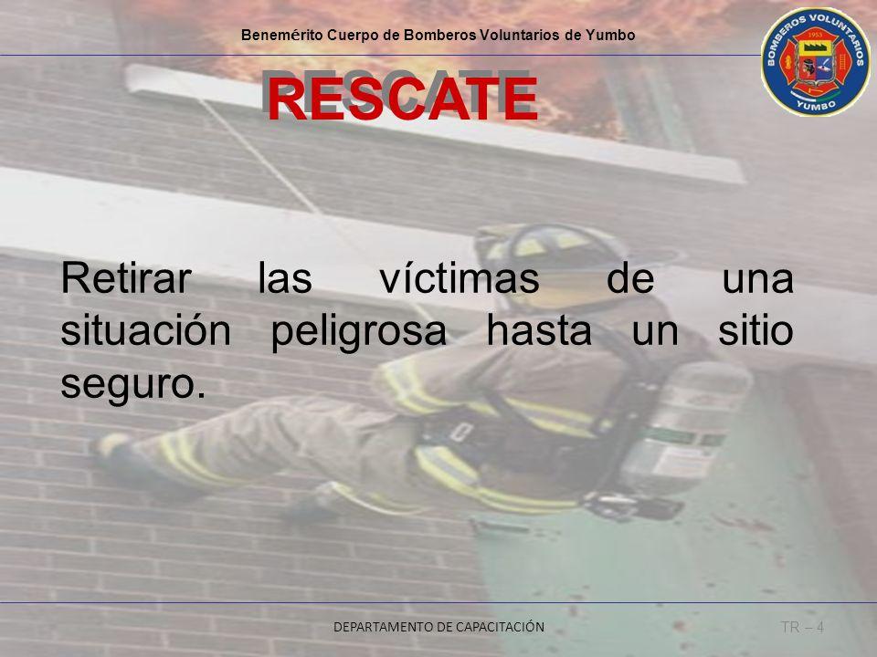 Retirar las víctimas de una situación peligrosa hasta un sitio seguro.