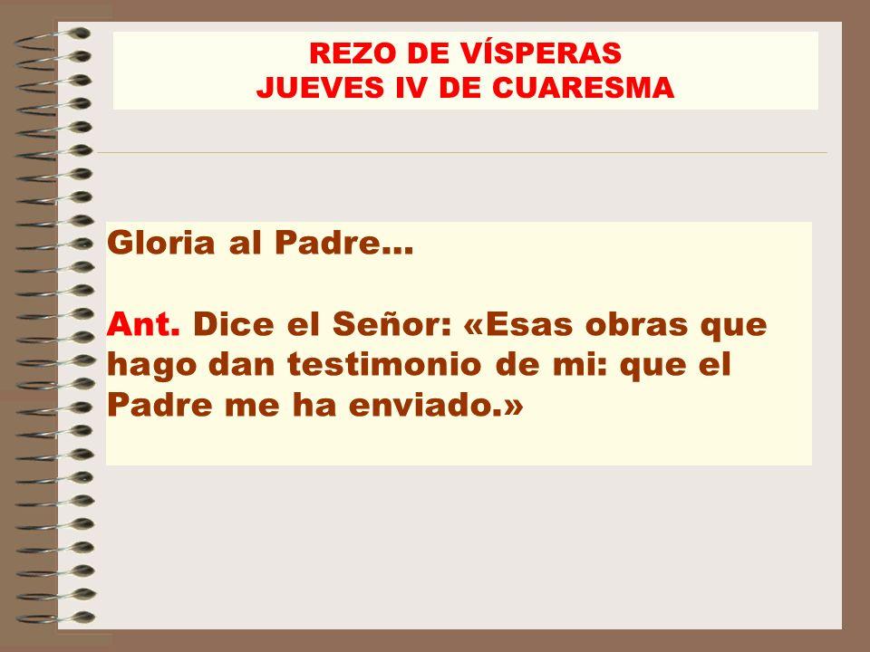 REZO DE VÍSPERAS JUEVES IV DE CUARESMA. Gloria al Padre…