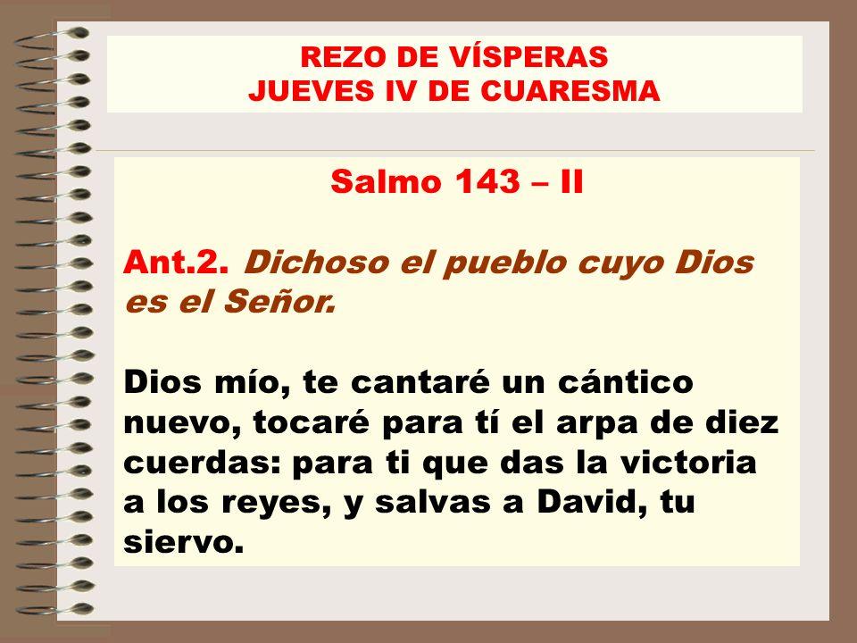 Ant.2. Dichoso el pueblo cuyo Dios es el Señor.