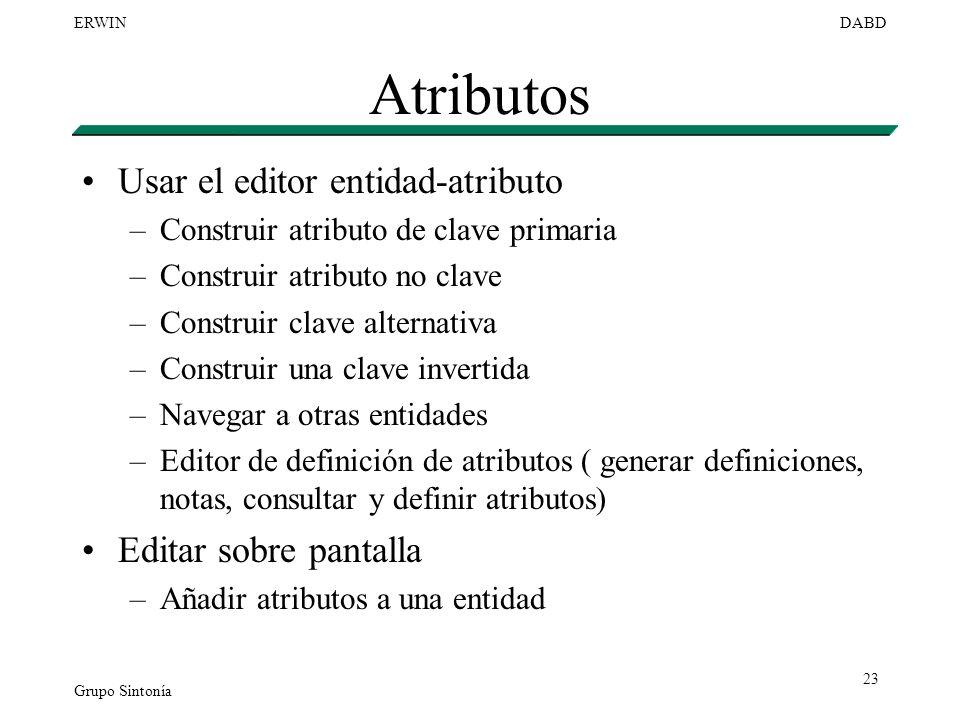 Atributos Usar el editor entidad-atributo Editar sobre pantalla