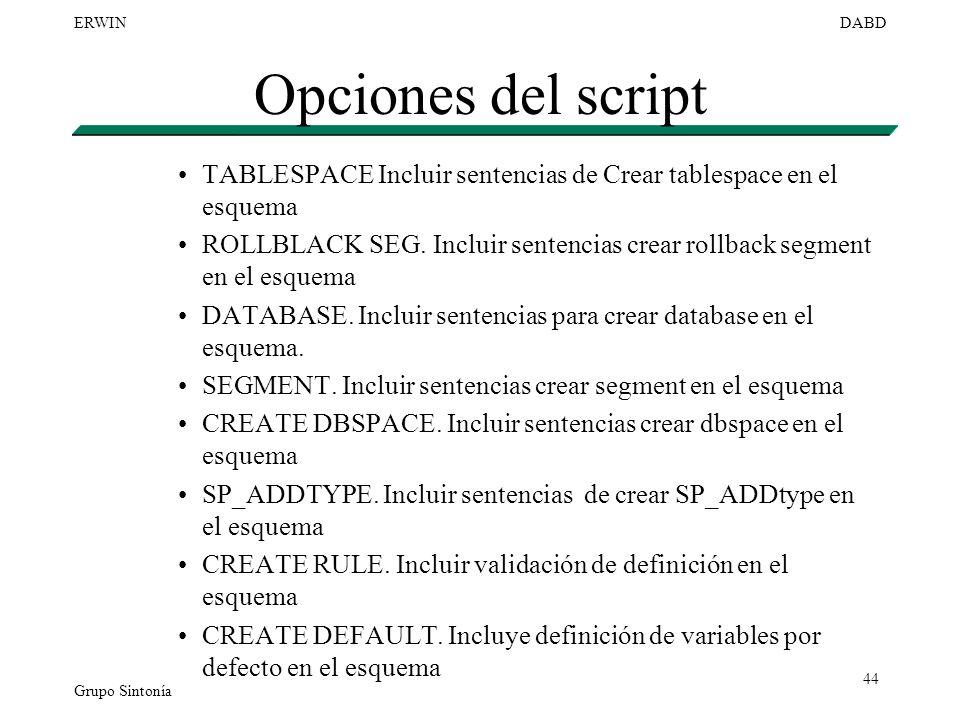 Opciones del script TABLESPACE Incluir sentencias de Crear tablespace en el esquema.