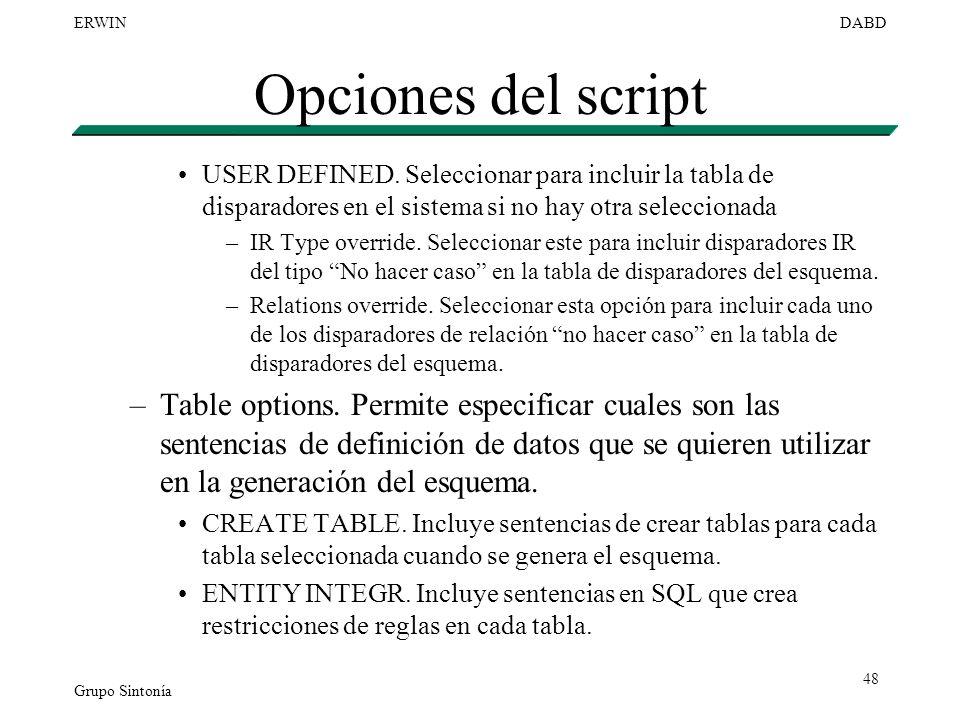 Opciones del script USER DEFINED. Seleccionar para incluir la tabla de disparadores en el sistema si no hay otra seleccionada.