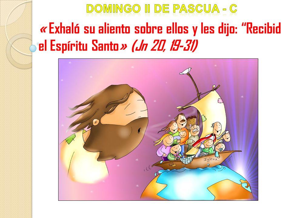 Domingo ii DE pascua - c « Exhaló su aliento sobre ellos y les dijo: Recibid el Espíritu Santo» (Jn 20, 19-31)