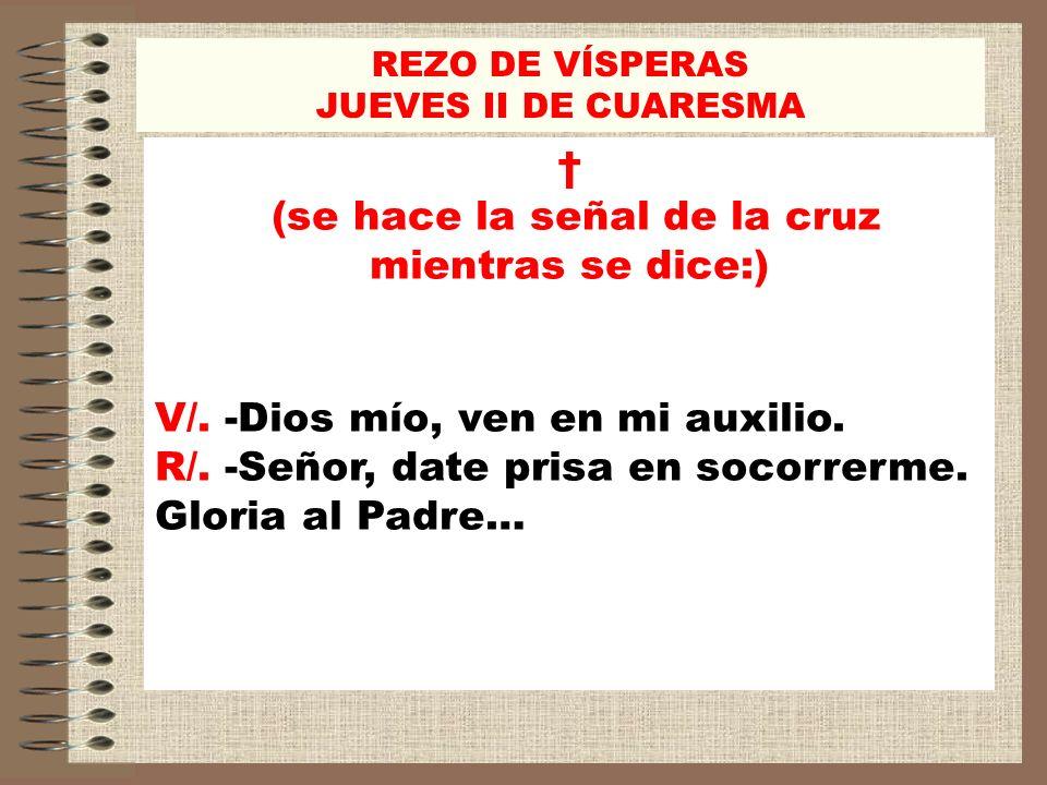 (se hace la señal de la cruz mientras se dice:)