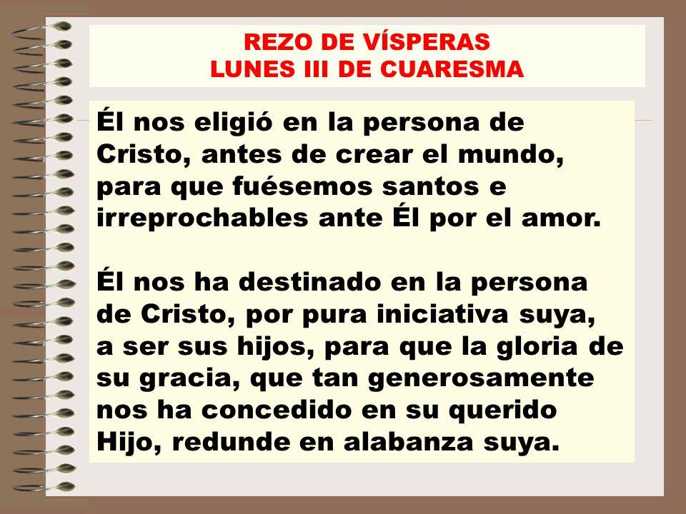 REZO DE VÍSPERAS LUNES III DE CUARESMA.