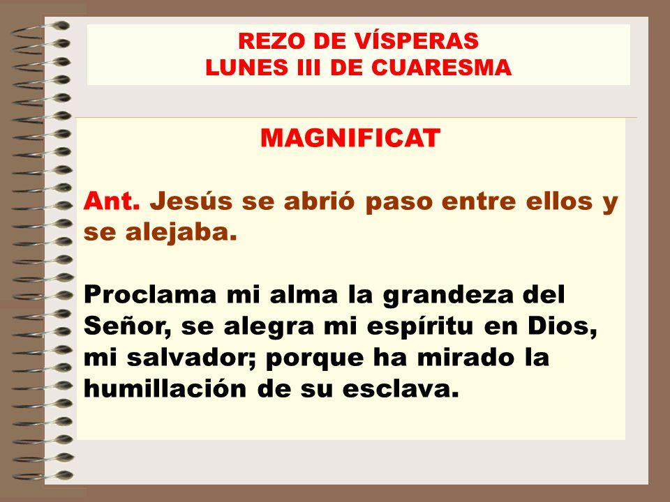 Ant. Jesús se abrió paso entre ellos y se alejaba.