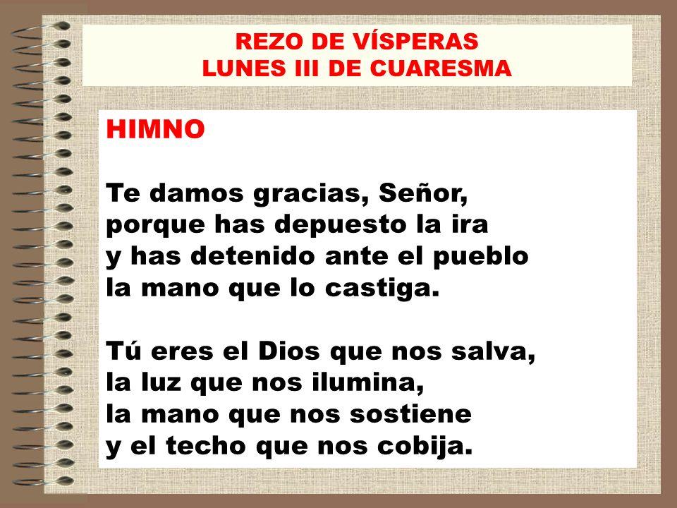 REZO DE VÍSPERAS LUNES III DE CUARESMA. HIMNO.